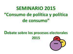 SEMINARIO Consumo de política y política de consumo. Debate sobre los procesos electorales