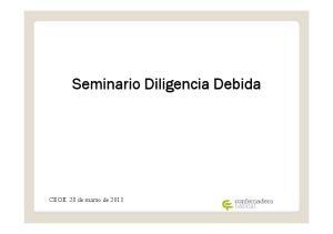 Seminario Diligencia Debida. CEOE, 20 de marzo de 2013
