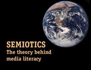 SEMIOTICS. The theory behind media literacy