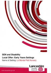 SEN and Disability Local Offer: Early Years Settings. Name of Setting: Le Monde Petit Nursery