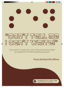 SEN. Don t tell me I can t write! Tracey Sharkey & Ros Wilson