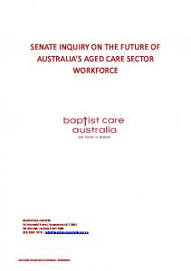 SENATE INQUIRY ON THE FUTURE OF AUSTRALIA S AGED CARE SECTOR WORKFORCE
