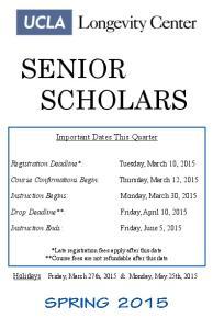 SENIOR SCHOLARS. Important Dates This Quarter. Registration Deadline*: Tuesday, March 10, Course Confirmations Begin: Thursday, March 12, 2015