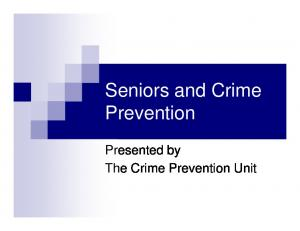 Seniors and Crime Prevention. Presented by The Crime Prevention Unit
