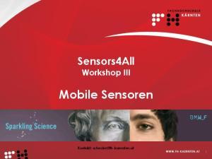 Sensors4All Workshop III. Mobile Sensoren. Kontakt: 1