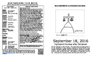 September 18, Our SaviOr S Lutheran ChurCh. Eighteenth Sunday after Pentecost