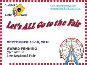 SEPTEMBER , 2016 AWARD WINNING 79 th Annual Lee Regional Fair