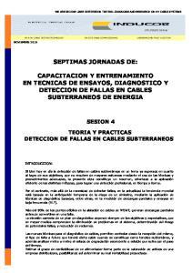 SEPTIMAS JORNADAS DE: CAPACITACION Y ENTRENAMIENTO EN TECNICAS DE ENSAYOS, DIAGNOSTICO Y DETECCION DE FALLAS EN CABLES SUBTERRANEOS DE ENERGIA