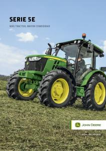 SERIE 5E MÁS TRACTOR, MAYOR COMODIDAD NOTHING RUNS LIKE A DEERE