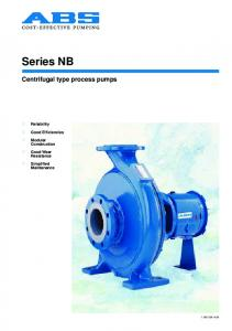 Series NB. Centrifugal type process pumps. Reliability. Good Efficiencies. Modular Construction. Good Wear Resistance. Simplified Maintenance