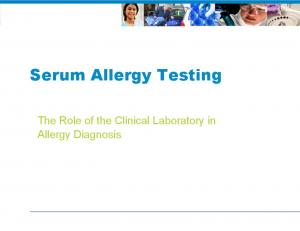 Serum Allergy Testing. The Role of the Clinical Laboratory in Allergy Diagnosis