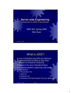 Server-side Engineering Introduction to J2EE & Java Servlet. SWE 642, Spring 2008 Nick Duan. February 13, What is J2EE?