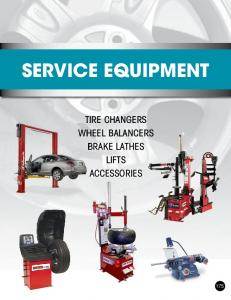 SERVICE EQUIPMENT TIRE CHANGERS WHEEL BALANCERS BRAKE LATHES LIFTS ACCESSORIES