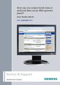 Service & Support. How can you output batch data or archived data via an HMI operator panel? WinCC flexible 2008 SP2. FAQ September 2011
