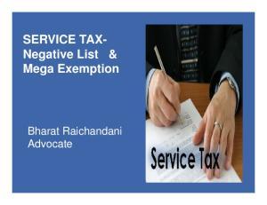 SERVICE TAX- Negative List & Mega Exemption. Bharat Raichandani Advocate