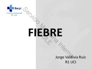 Servicio Medicina Interna CAULE FIEBRE. Jorge Valdivia Ruiz R1 UCI