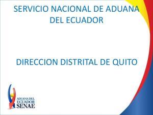 SERVICIO NACIONAL DE ADUANA DEL ECUADOR DIRECCION DISTRITAL DE QUITO