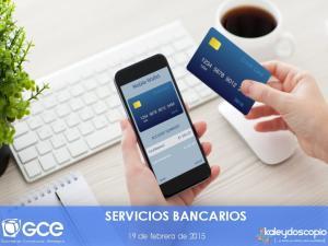 SERVICIOS BANCARIOS 19 de febrero de 2015