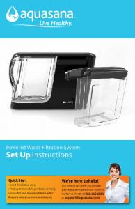 Set Up Instructions. Powered Water Filtration System. We re here to help! Quick Start