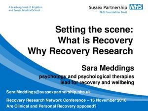 Setting the scene: What is Recovery Why Recovery Research