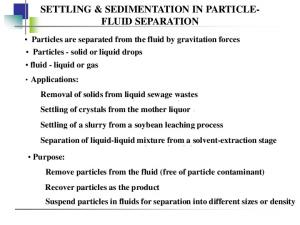 SETTLING & SEDIMENTATION IN PARTICLE- FLUID SEPARATION