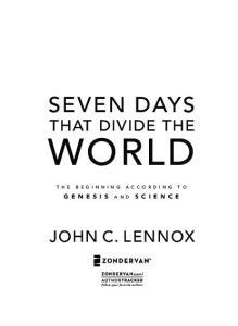 Seven Days. John C. Lennox