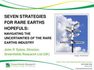 SEVEN STRATEGIES FOR RARE EARTHS HOPEFULS: