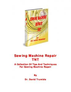 Sewing Machine Repair TNT. A Collection Of Tips And Techniques For Sewing Machine Repair. Dr. David Trumble