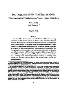 Sex, Drugs, and ADHD: The Eects of ADHD Pharmacological Treatment on Teens' Risky Behaviors