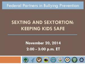 SEXTING AND SEXTORTION: KEEPING KIDS SAFE