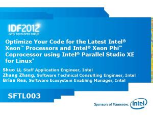SFTL003. Optimize Your Code for the Latest Intel Xeon Processors and Intel Xeon Phi Coprocessor using Intel Parallel Studio XE for Linux *