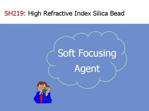 SH219: High Refractive Index Silica Bead. Soft Focusing Agent