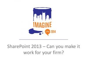 SharePoint 2013 Can you make it work for your firm?