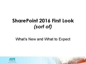 SharePoint 2016 First Look (sort of) What s New and What to Expect