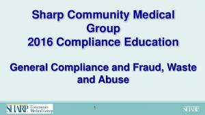 Sharp Community Medical Group 2016 Compliance Education. General Compliance and Fraud, Waste and Abuse