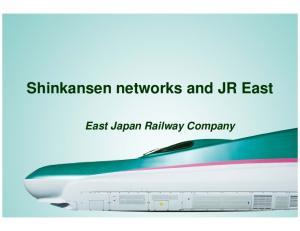 Shinkansen networks and JR East East Japan Railway Company