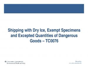 Shipping with Dry Ice, Exempt Specimens and Excepted Quantities of Dangerous Goods TC0076. Biosafety