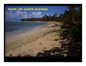 shores and coastal processes!