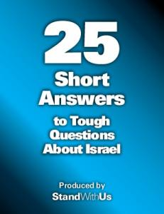 Short Answers. to Tough Questions About Israel. Produced by StandWithUs