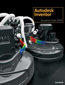 Shorten the road to done. Autodesk Inventor. InventorTM. Autodesk. Simulation Suite Routed Systems