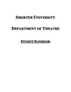 SHORTER UNIVERSITY DEPARTMENT OF THEATRE STUDENT HANDBOOK