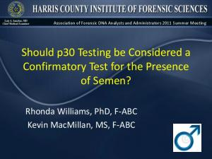Should p30 Testing be Considered a Confirmatory Test for the Presence of Semen?