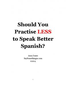 Should You Practise LESS to Speak Better Spanish?