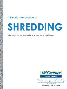 SHREDDING. A Simple Introduction to. What we do and why it should be an integral part of your business