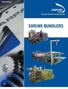 SHRINK BUNDLERS PACKAGING SOLUTIONS THAT MEAN BUSINESS SHRINK BUNDLERS