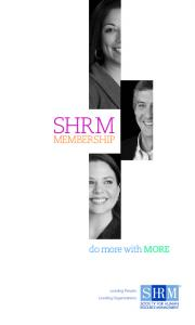 SHRM MEMBERSHIP. do more with MORE. Leading People. Leading Organizations
