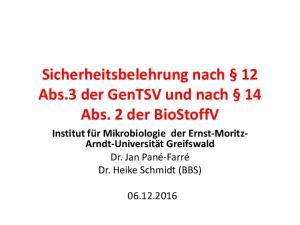 Sicherheitsbelehrung nach 12 Abs.3 der GenTSV und nach 14 Abs. 2 der BioStoffV