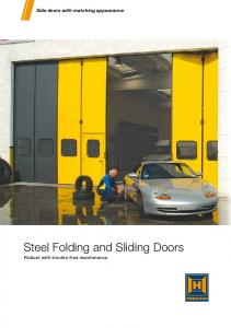 Side doors with matching appearance. Steel Folding and Sliding Doors. Robust with trouble-free maintenance