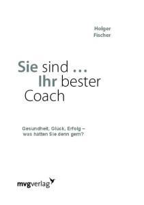 Sie sind Ihr bester Coach