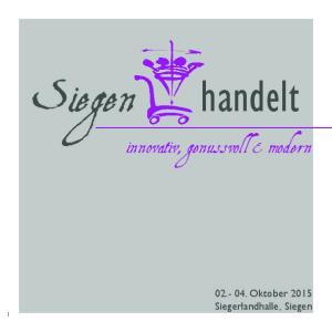Siegen handelt. innovativ, genussvoll & modern Oktober 2015 Siegerlandhalle, Siegen